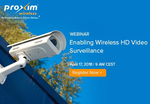 Webinar: Enabling Wireless HD Video Surveillance