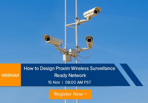 Webinar: How to Design Proxim Wireless Surveillance Ready Network