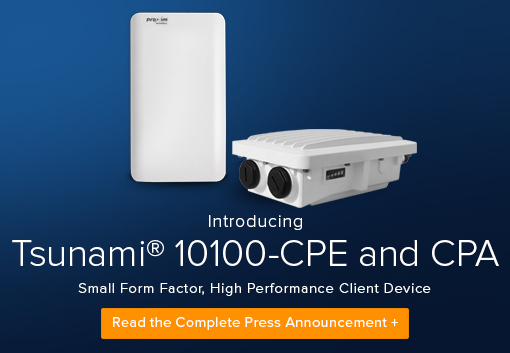 Proxim Wireless Introduces the Tsunami® 10100 CPE and CPA