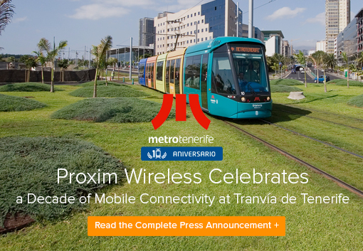 Proxim Wireless Celebrates a Decade of Mobile Connectivity at Tranvía de Tenerife