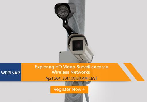 Webinar-Exploring HD Video Surveillance via Wireless Networks