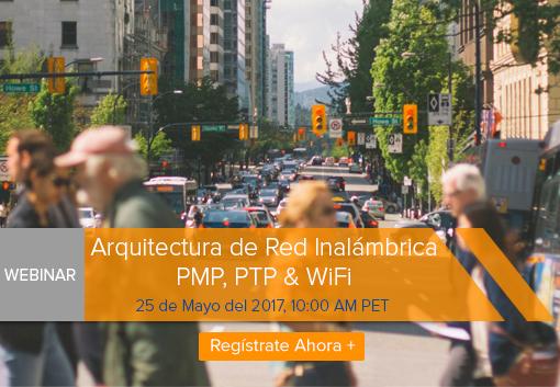 Arquitectura de Red Inalámbrica PMP, PTP & WiFi
